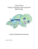 Learn About Today, Yesterday, and Tomorrow With Turtle