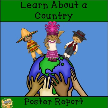 Research Skills - Learn About a Country!  Create a Poster Report!  Grades 1 - 4