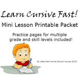Learn Cursive Fast! Mini Lesson Printable Packet ~ All Grades
