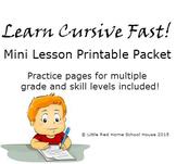 Learn Cursive Fast! Mini Lesson Printable Packet ~ All Grades