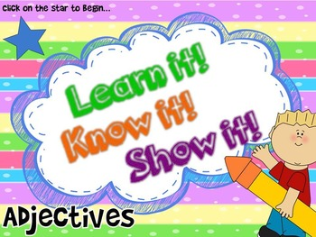 Learn It! Know It! Show It! - Adjectives