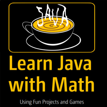 Learn Java with Math - Using Fun Projects and Games