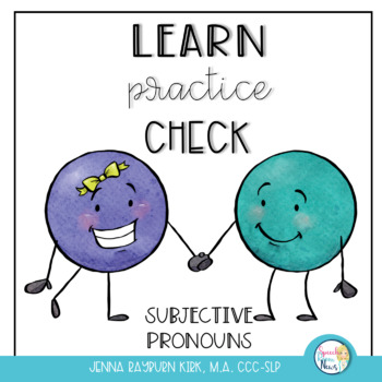 Learn, Practice, Check: Subjective Pronouns