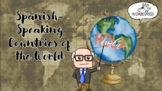 Learn Spanish-Speaking Countries of the World! (Presentati
