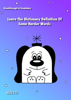Learn The Dictionary Definition Of Harder Words: Breakthrough In Vocabulary 7-11
