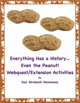 Peanuts! Learn about the Peanut(Webquest/Extension Activities)