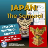 Japan! The Samurai in Feudal Japan - Lesson, Writing, Craft & No Prep Option 3-8