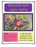 Writing Dialogue with Laffy Taffys