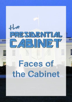 Learn the Faces of the Presidential Cabinet - 2017