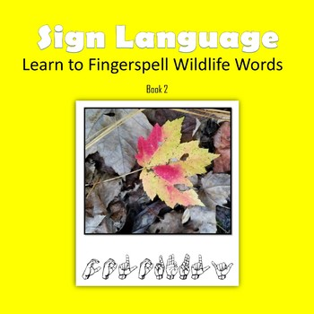 Learn to Fingerspell Wildlife Words, Book 2
