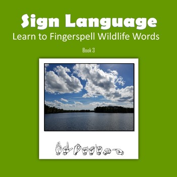 Learn to Fingerspell Wildlife Words, Book 3