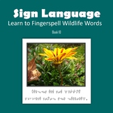 Learn to Fingerspell Wildlife Words, Book 10