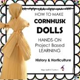 Learn to Make Corn Husk Dolls - Project Based Learning - D