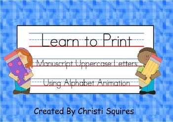 Learn to Print Manuscript Uppercase Letters Using Alphabet Animation