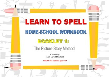 Learn to Spell: Homeschool Workbook: The Picture-Story Method
