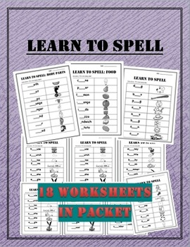 Language Arts Learn to Spell:  18 Page Packet