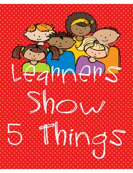 """""""Learners Show 5 Things"""" Posters"""