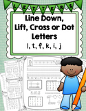 Learning About Letters: Line Down, Lift, Cross, and Dots (