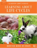 Learning About Life Cycles-Learning About Science, Level 1
