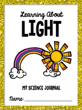 """Learning About Light"" Science Journal - Light, Colors of the Rainbow, Photons"
