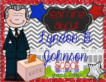 Learning About Lyndon B. Johnson Scoot/ Task Cards
