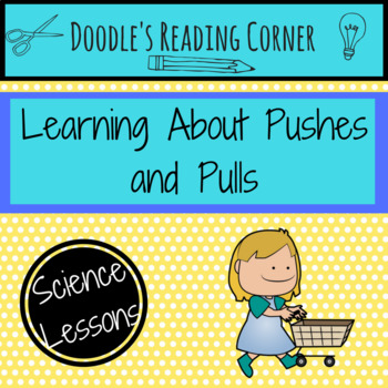 Learning About Pushes and Pulls (K-1)