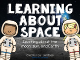 Learning About Space {Earth, Moon, and Sun}
