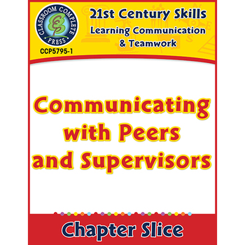 Learning Communication & Teamwork:Communicating with Peers & Supervisors Gr.3-8+