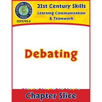 Learning Communication & Teamwork: Debating Gr. 3-8+