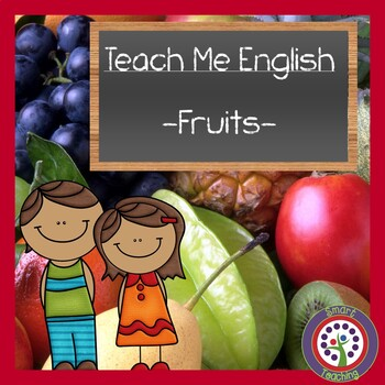 Fruit Vocabulary Program - Perfect for ELL and ESL