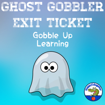 Exit Ticket Out - Ghost Gobbler Exit Slip