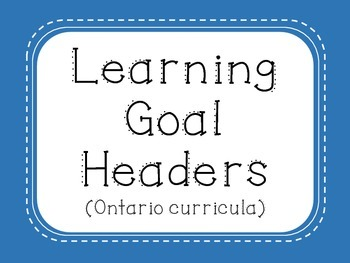 Learning Goal Headers {Blue} - Ontario Curriculum