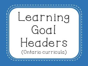 Learning Goal Headers {Blue} - Ontario Curriculum