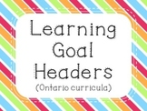 Learning Goal Headers {Rainbow} - Ontario Curriculum