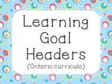 Learning Goal Headers {Silly Dots} - Ontario Curriculum