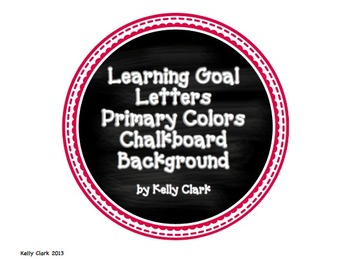 Learning Goal Letters for Classroom Bulletin Board Primary Colors Chalkboard