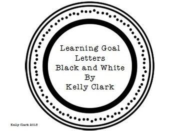 """Learning Goal Letters for Classroom """"I can"""" Bulletin Board Black and White"""
