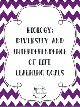 Learning Goals - Biology: Diversity and Interdependence of