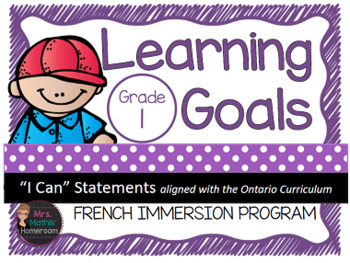 "Learning Goals FRENCH IMMERSION Grade 1 ""I Can"" Statements (Ontario)"
