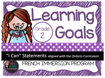 """Learning Goals FRENCH IMMERSION Grade 2 """"I Can"""" Statements"""