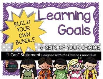 Learning Goals (Ontario) Build Your Own Bundle - 6 SETS