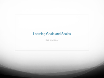Learning Goals and Scales NGSS