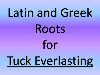 Learning Greek and Latin Roots with Tuck Everlasting