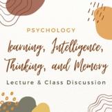 Learning, Intelligence, Thinking, and Memory