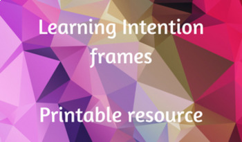 Learning Intention frames - printable