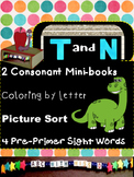 Learning Letters T and N- Minibooks, picture sorts, sight
