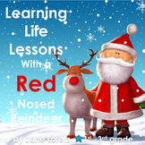 Learning Life Lessons with a Red Nosed Reindeer