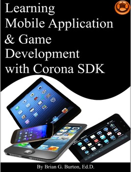 Learning Mobile Application & Game Development with Corona SDK