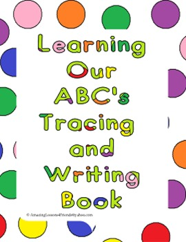 Learning Our ABC's Tracing and Writing Book