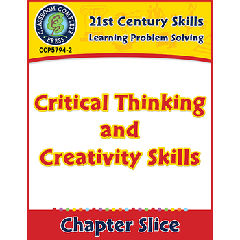 Learning Problem Solving: Critical Thinking and Creativity Skills Gr. 3-8+